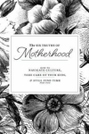 Six Truths of Motherhood
