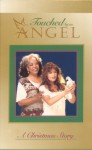 Touched By An Angel:  A Christmas Story
