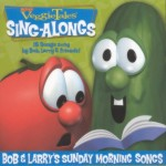 Veggie Tales Sing-Alongs: Bob and Larrys Sunday Morning Songs