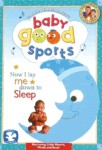 Baby Good Sports: Now I Lay Me Down to Sleep