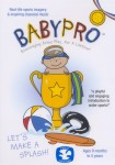 BabyPro: Lets Make a Splash!