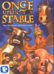 Once Upon a Stable: The Greatest Christmas Story