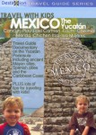 Travel with Kids: Mexico – The Yucatan