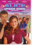 Alice Upside Down: The Movie