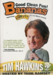 Bananas: Featuring Tim Hawkins Act 2