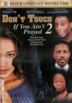 Dont Touch: If You Aint Prayed 2