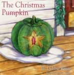 The Christmas Pumpkin (Illustrated)