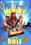 The Childrens Heroes of the Bible