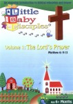 Little Baby Disciples: Volume 1 – The Lords Prayer